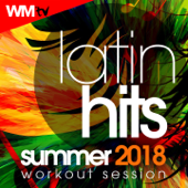 Latin Hits Summer 2018 Workout Session (60 Minutes Non-Stop Mixed Compilation for Fitness & Workout 135 Bpm / 32 Count)