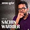 Hits of Sachin Warrier