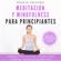 Meditación y Mindfulness para Principiantes: Aprende a Meditar desde cero en la vida cotidiana y donde quiera que vayas - Maria Prajna