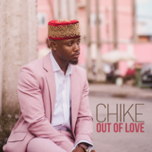 Out Of Love Chike - Chike