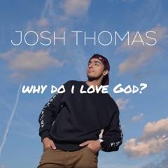 Why Do I Love God