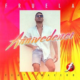Fruela – Arrivederci (feat. Macero) – Single [iTunes Plus M4A] | iplusall.4fullz.com