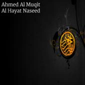 Al Hayat Naseed-Ahmed Al Muqit