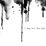 I Beg for the End - Single