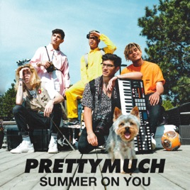 PRETTYMUCH – Summer on You – Single [iTunes Plus M4A] | iplusall.4fullz.com