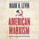 American Marxism (Unabridged) - Mark R. Levin