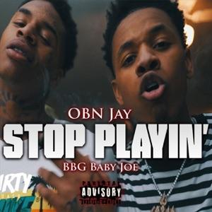Stop Playin' (feat. BBG Baby Joe) - Single Mp3 Download