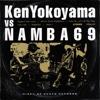 83. Ken Yokoyama VS NAMBA69 - EP - Ken Yokoyama / NAMBA69