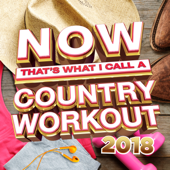 NOW That's What I Call A Country Workout 2018-Various Artists