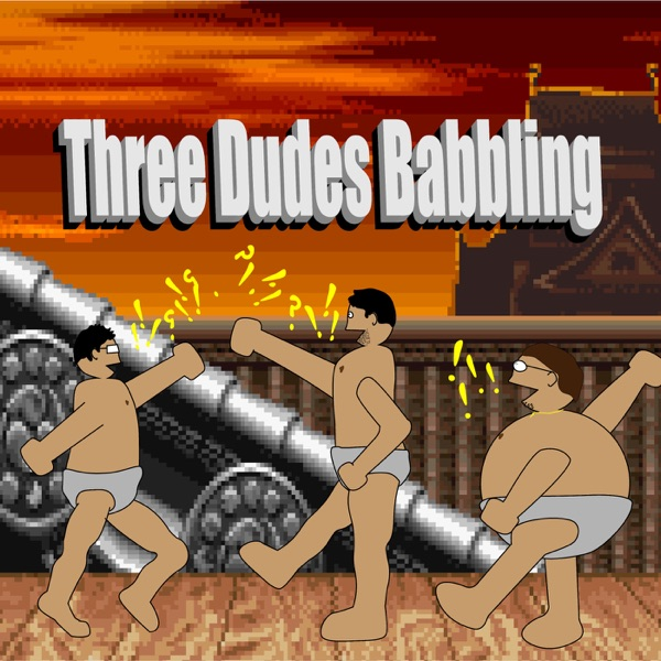 The 3 Dudes Babbling Podcast