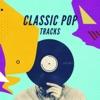 Classic Pop Tracks