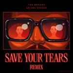 The Weeknd & Ariana Grande - Save Your Tears