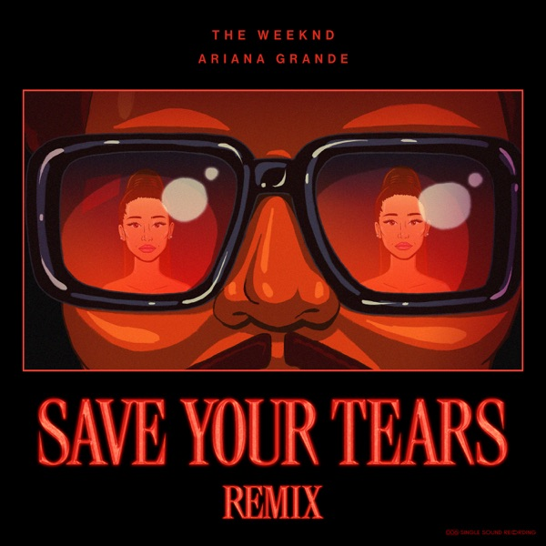 The Weeknd feat. Ariana Grande Save Your Tears