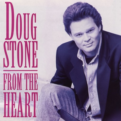 From the Heart - Doug Stone