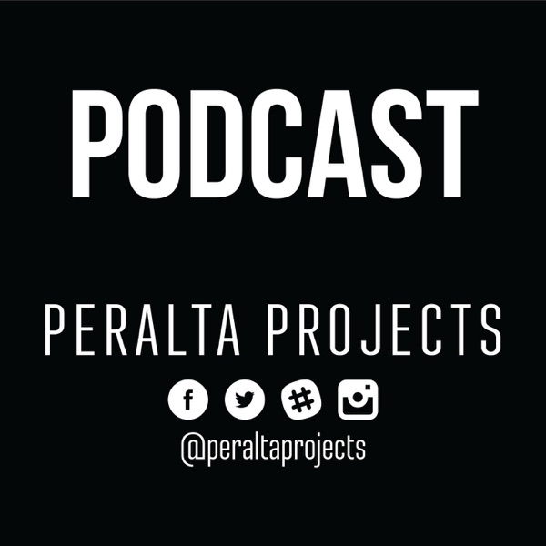 Peralta Projects Podcast