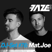 Faze DJ Set #76: Mat.Joe