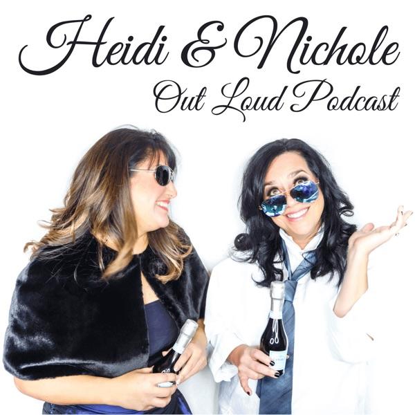 Heidi & Nichole Out Loud Podcast