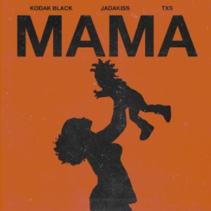 Mama (feat. Jadakiss & TXS) - Single Mp3 Download