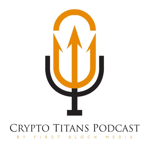 Cover image of Crypto Titans Podcast - Interviews with Blockchain Industry Leaders, Cryptocurrency Insights and Trends for Bitcoin, Ethereum