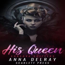 His Queen: Corsova Shifters (Unabridged) audiobook