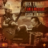 Rick Trevino - I Am a Mexican (feat. Flaco Jiménez)