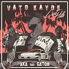 Lost Hills (feat. AKA & Gator) - Vato Kayde