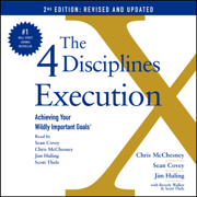 The 4 Disciplines of Execution: Revised and Updated (Unabridged)