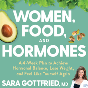 Women, Food, and Hormones: A 4-Week Plan to Achieve Hormonal Balance, Lose Weight, and Feel Like Yourself Again (Unabridged)