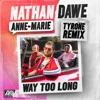 way-too-long-tyrone-remix-single