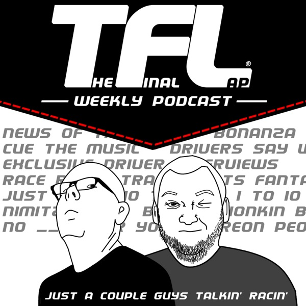 The Final Lap Weekly NASCAR Podcast