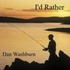 Dan Washburn - I'd Rather artwork