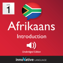 Learn Afrikaans - Level 1: Introduction to Afrikaans: Volume 1: Lessons 1-25 (Unabridged) audiobook