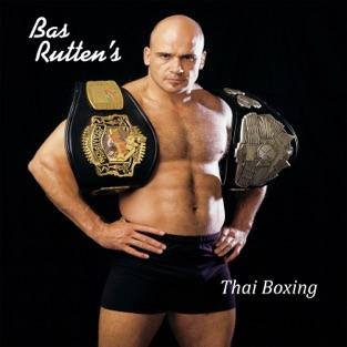 Bas Rutten's Mixed Martial Arts Workout – Thai Boxing – Bas Rutten