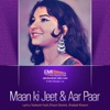 Maan Ki Jeet & Aar Paar