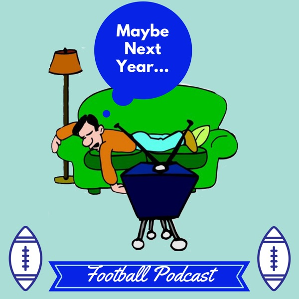 Maybe Next Year… Podcast