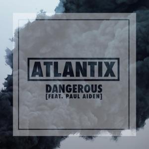 Atlantix - Dangerous feat. Paul Aiden
