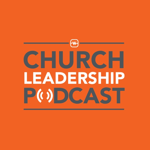 Churches Church Leadership: Watermark's Church Leadership Podcast By Watermark