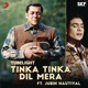 Tinka Tinka Dil Mera Film Version From Tubelight Single