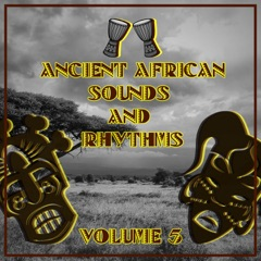 Ancient African Sounds and Rhythms, Vol. 5