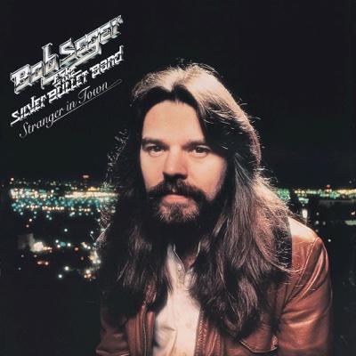 Stranger in Town - Bob Seger & The Silver Bullet Band album