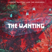 J. Roddy Walston & The Business - The Wanting