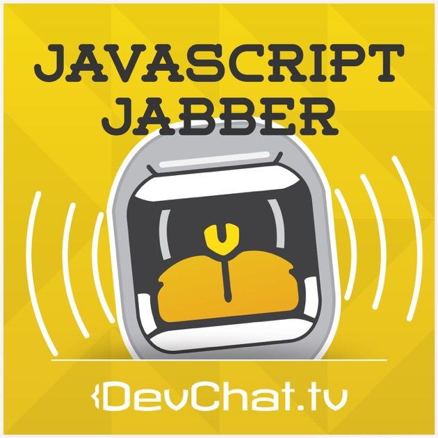 JavaScript Jabber by DevChat tv on Apple Podcasts