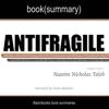 Summary of Antifragile by Nassim Nicholas Taleb (Unabridged) - FlashBooks Book Summaries