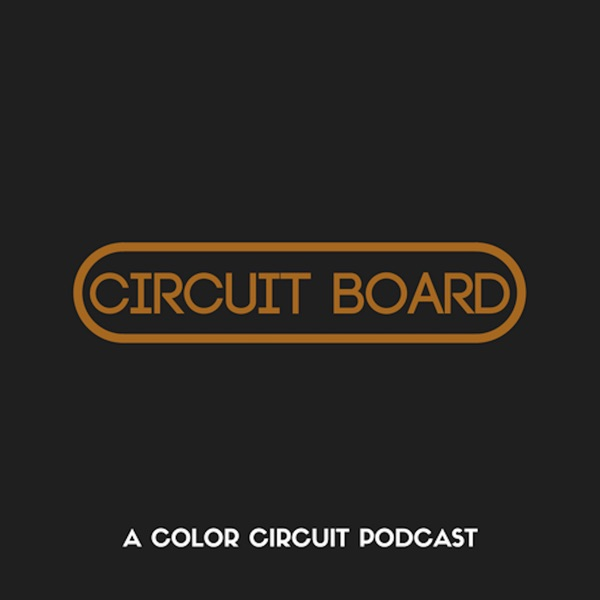 Circuit Board - The Official Color Circuit Podcast