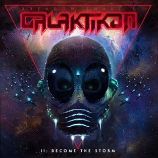 Galaktikon II: Become the Storm – Brendon Small