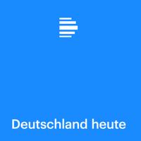 Deutschland heute - Deutschlandfunk podcast