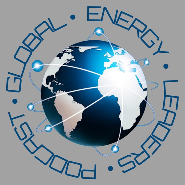 The Global Energy Leaders Podcast