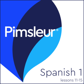 Spanish Level 1 Lessons 11-15: Learn to Speak and Understand Spanish with Pimsleur Language Programs audiobook
