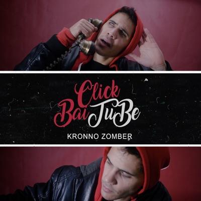 Clickbaitube - Single - Kronno Zomber