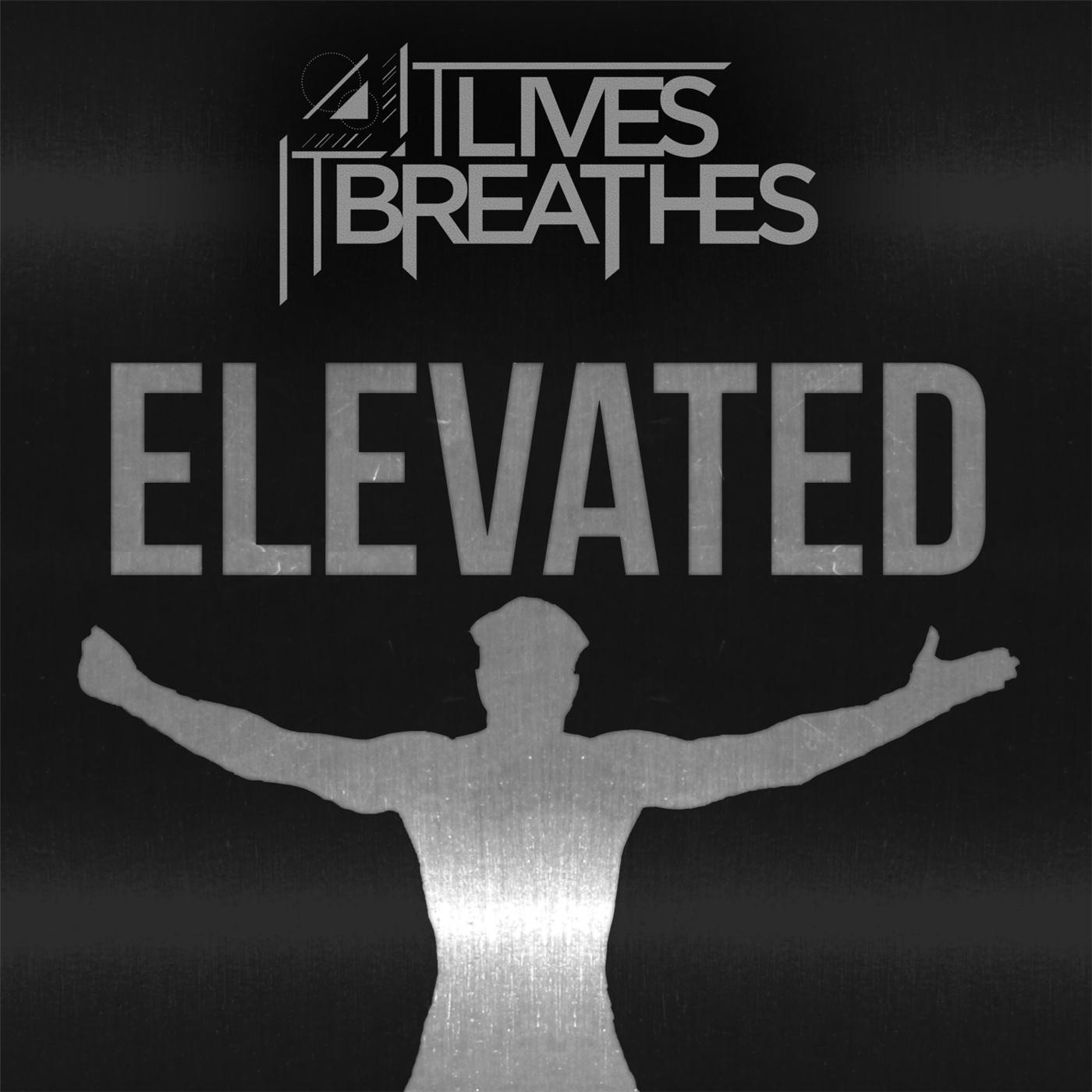It Lives, It Breathes - Elevated [single] (2017)